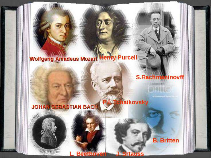 P.I. Tchaikovsky B. Britten J. Srtauss S.Rachmaninovff L. Beethoven JOHAN SEB...