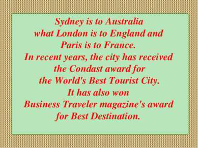 Sydney is to Australia what London is to England and Paris is to France. In r...