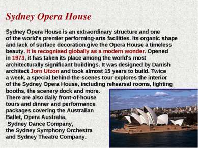Sydney Opera House Sydney Opera House is an extraordinary structure and one o...