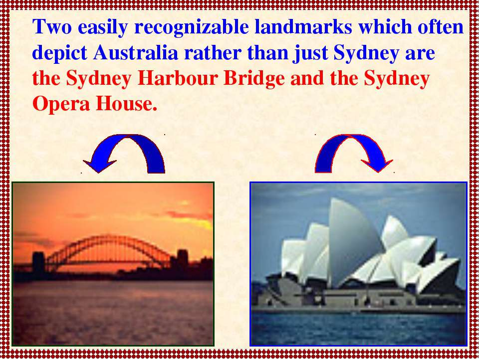 Two easily recognizable landmarks which often depict Australia rather than ju...