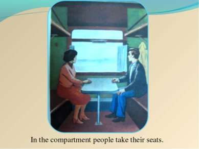 In the compartment people take their seats.