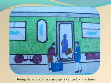 During the stops other passengers can get on the train.