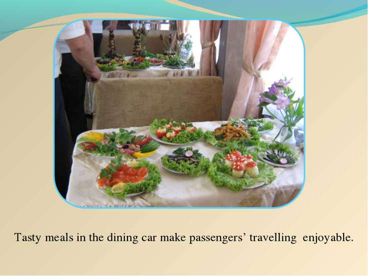 Tasty meals in the dining car make passengers' travelling enjoyable.