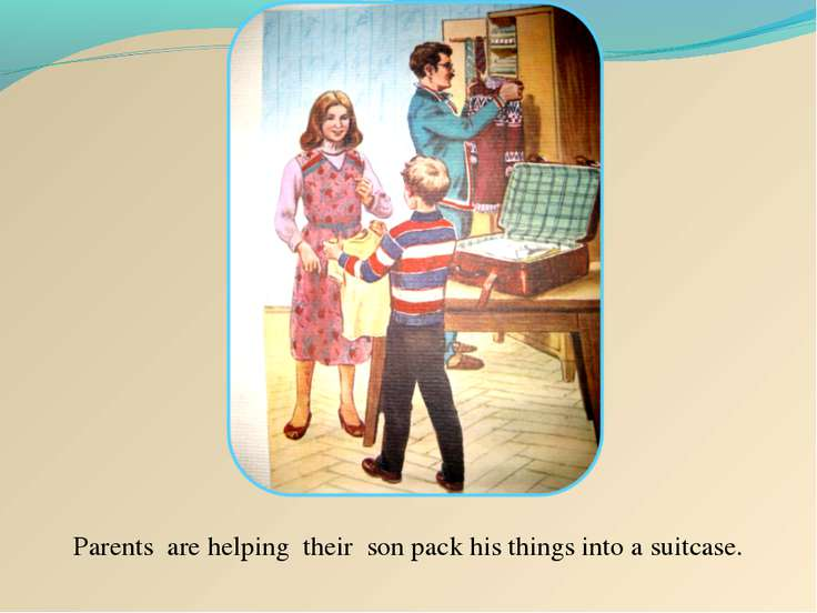 Parents are helping their son pack his things into a suitcase.