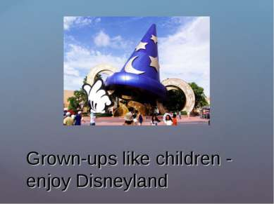 Grown-ups like children - enjoy Disneyland