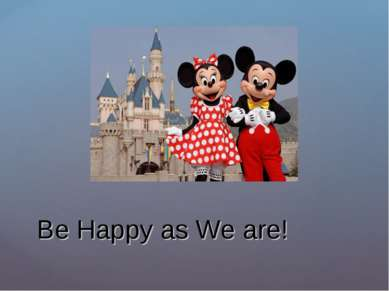 Be Happy as We are!