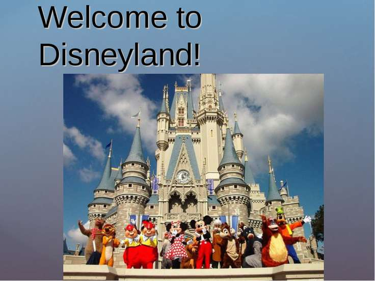 Welcome to Disneyland! {