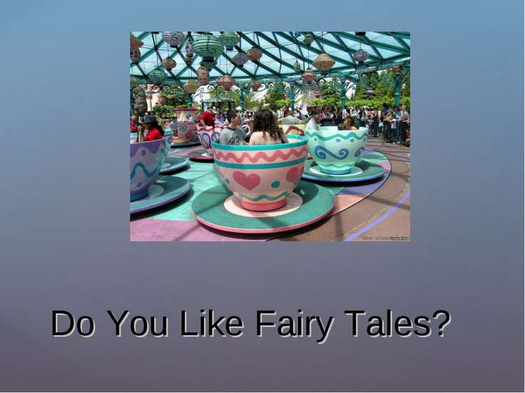 Do You Like Fairy Tales?
