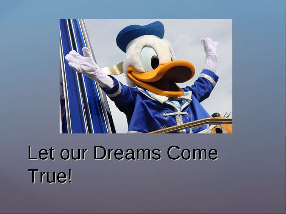 Let our Dreams Come True!