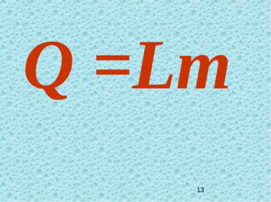 Q =Lm