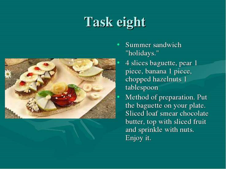 "Task eight Summer sandwich ""holidays."" 4 slices baguette, pear 1 piece, banan..."