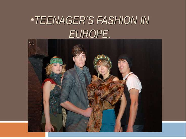 TEENAGER'S FASHION IN EUROPE.