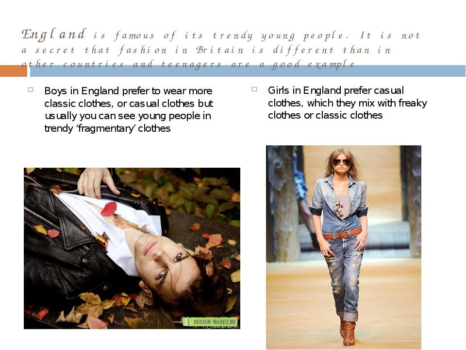 England is famous of its trendy young people. It is not a secret that fashion...