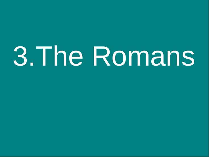 3.The Romans