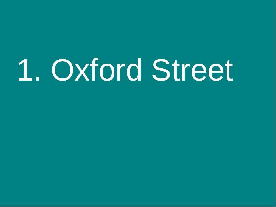 1. Oxford Street