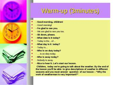 Warm-up (3minutes) - Good morning, children! - Good morning! - I'm glad to se...