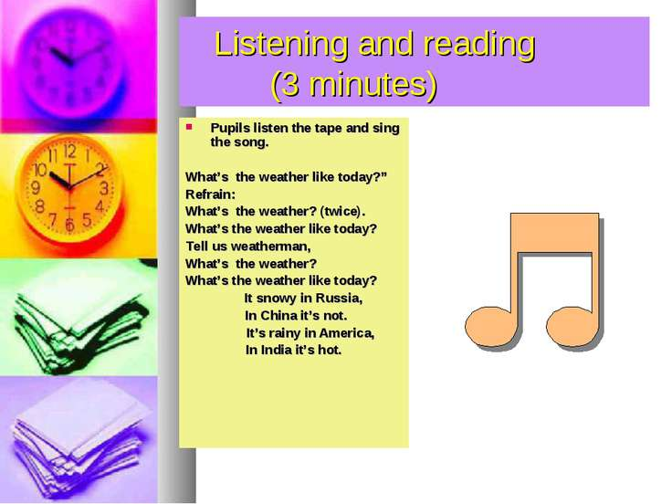 Listening and reading (3 minutes) Pupils listen the tape and sing the song. W...
