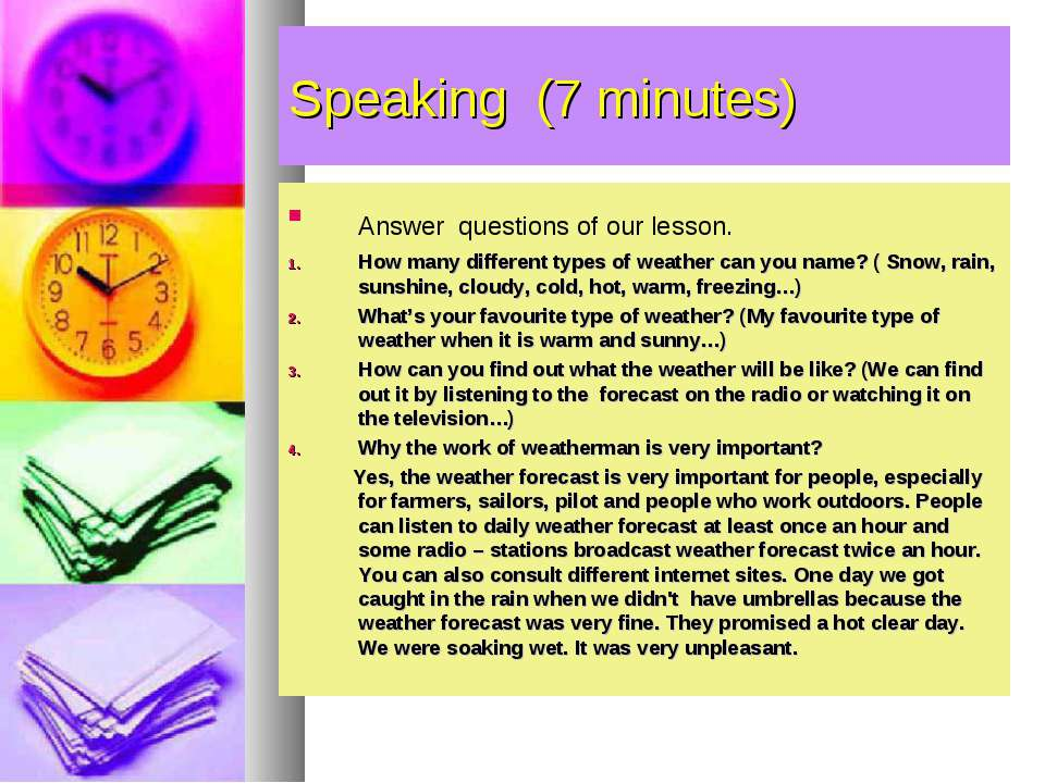 Speaking (7 minutes) Answer questions of our lesson. How many different types...