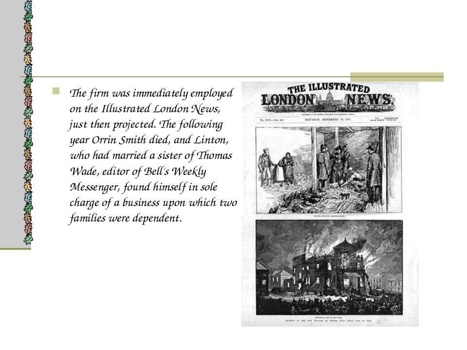 The firm was immediately employed on the Illustrated London News, just then p...