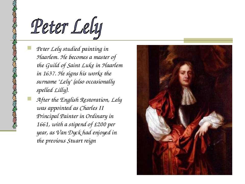 Peter Lely studied painting in Haarlem. He becomes a master of the Guild of S...