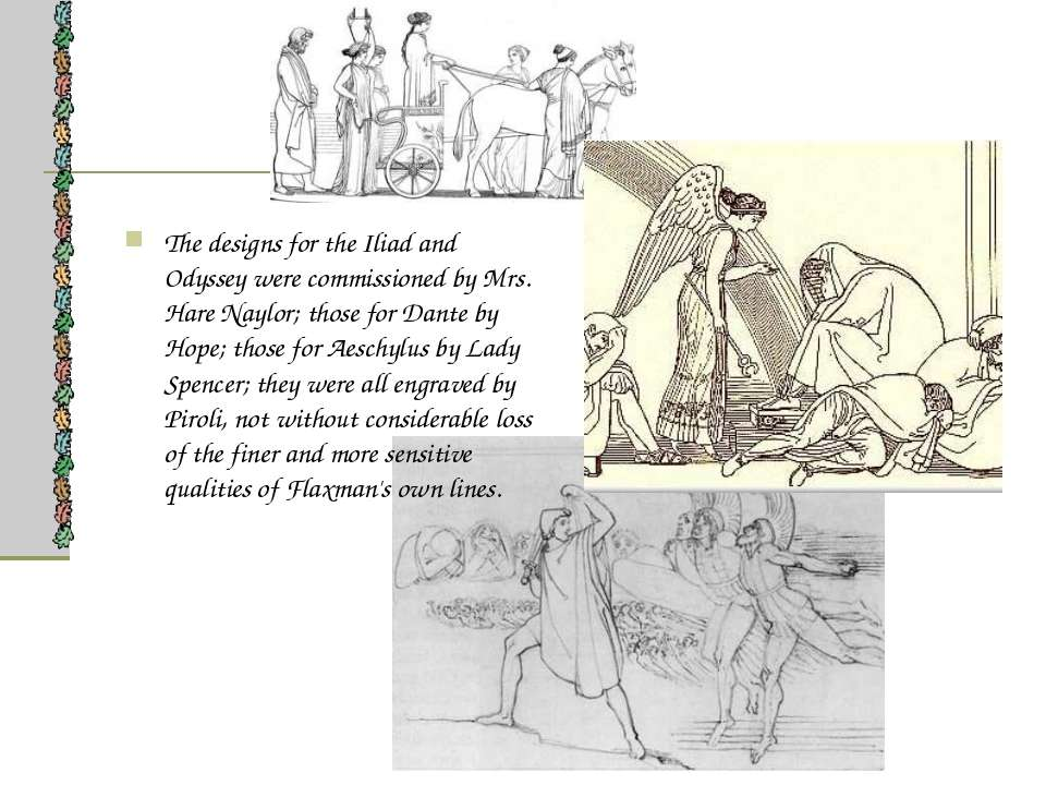 The designs for the Iliad and Odyssey were commissioned by Mrs. Hare Naylor; ...
