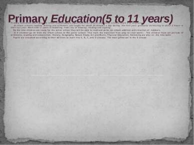 Primary Education takes place in infant schools(pupils aged from 5 to 7 years...