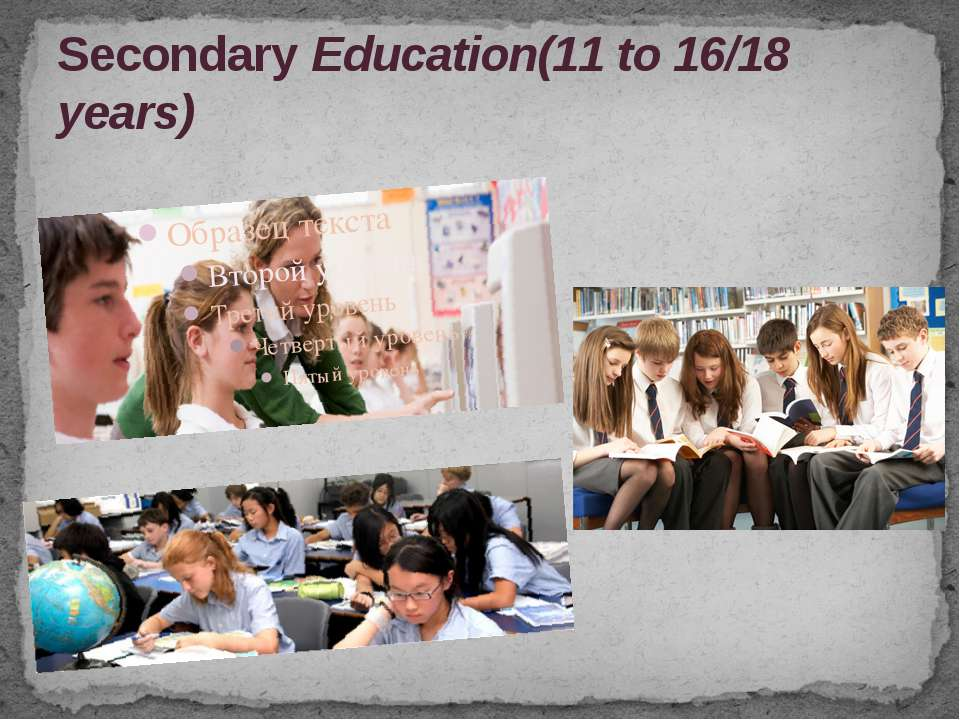 Secondary Education(11 to 16/18 years)