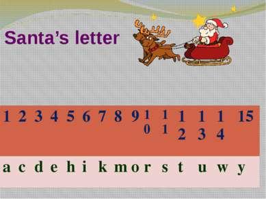 Santa's letter 1 2 3 4 5 6 7 8 9 10 11 12 13 14 15 a c d e h i k m o r s t u w y
