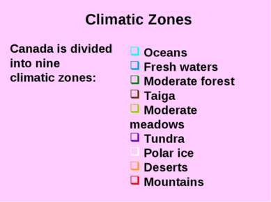 Climatic Zones Oceans Fresh waters Moderate forest Taiga Moderate meadows Tun...