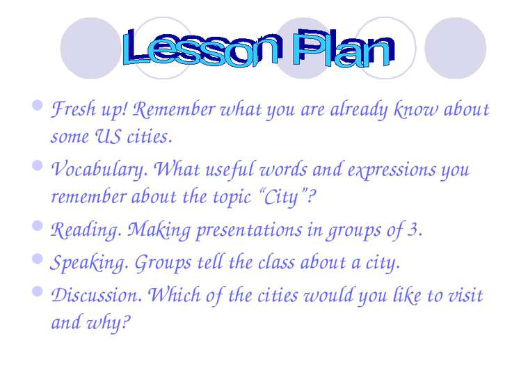 Fresh up! Remember what you are already know about some US cities. Vocabulary...