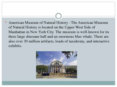 American Museum of Natural History –The American Museum of Natural History is...