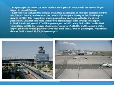 Prague Airport is one of the most modern aerial ports in Europe and the secon...