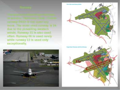 Runway The airport contains two runways in service: 06/24 and 13/31. Former r...