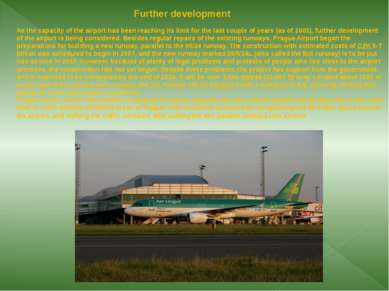 Further development As the capacity of the airport has been reaching its limi...