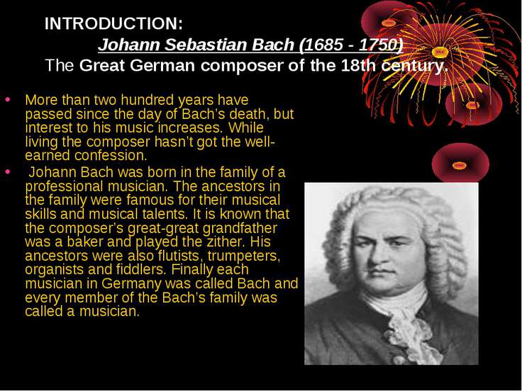 INTRODUCTION: Johann Sebastian Bach (1685 - 1750) The Great German composer o...