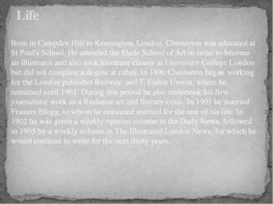 Born in Campden Hill in Kensington, London, Chesterton was educated at St Pau...