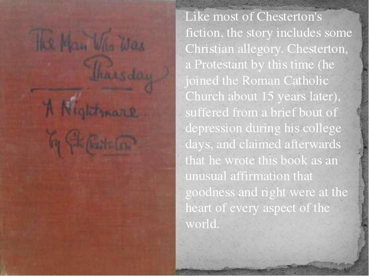 Like most of Chesterton's fiction, the story includes some Christian allegory...