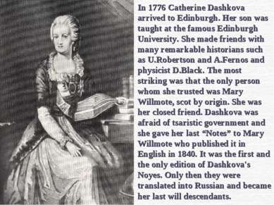 In 1776 Catherine Dashkova arrived to Edinburgh. Her son was taught at the fa...