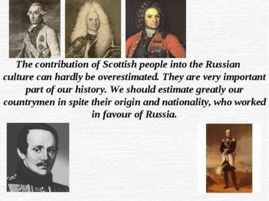 The contribution of Scottish people into the Russian culture can hardly be ov...