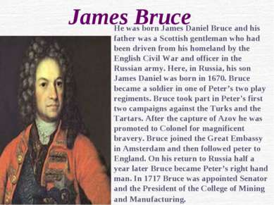 James Bruce He was born James Daniel Bruce and his father was a Scottish gent...