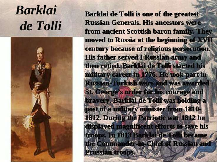 Barklai de Tolli Barklai de Tolli is one of the greatest Russian Generals. Hi...