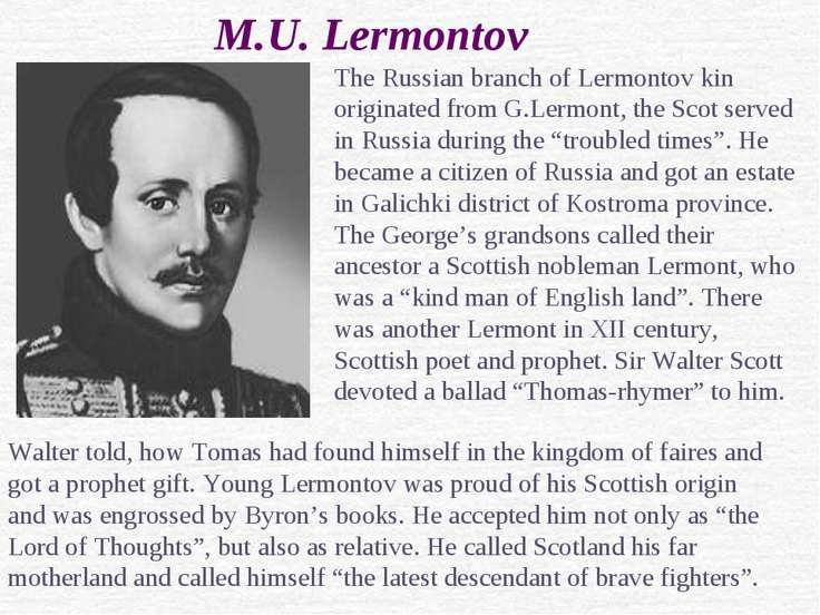 M.U. Lermontov The Russian branch of Lermontov kin originated from G.Lermont,...