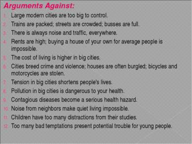 Arguments Against: Large modern cities are too big to control. Trains are pac...