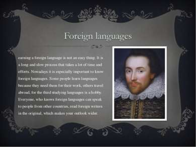 Learning a foreign language is not an easy thing. It is a long and slow proce...