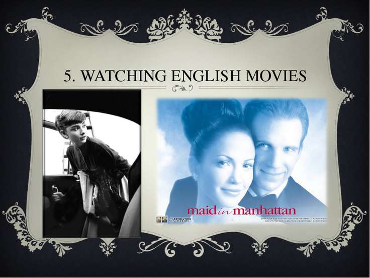 5. WATCHING ENGLISH MOVIES