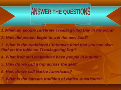 1.When do people celebrate Thanksgiving Day in America? 2. How did people beg...