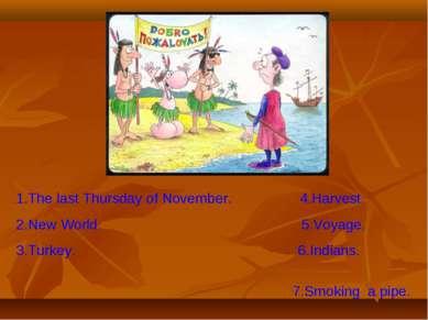 1.The last Thursday of November. 4.Harvest. 2.New World. 5.Voyage. 3.Turkey. ...