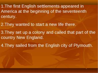 1.The first English settlements appeared in America at the beginning of the s...