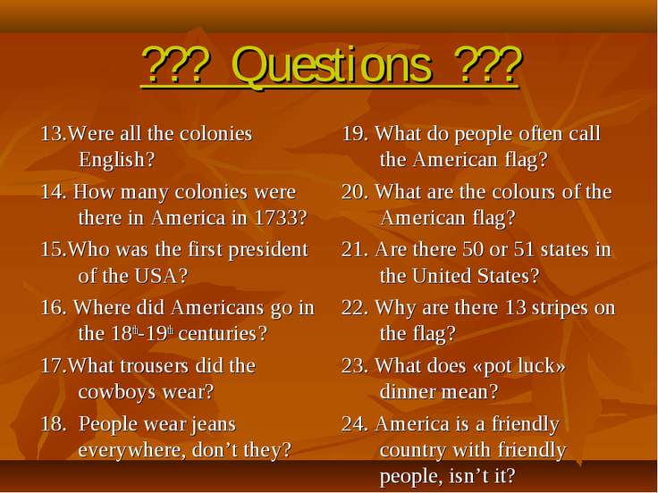 ??? Questions ??? 13.Were all the colonies English? 14. How many colonies wer...