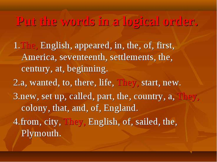 Put the words in a logical order. 1.The, English, appeared, in, the, of, firs...